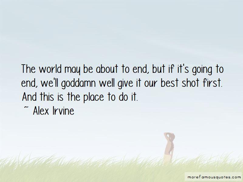 Alex Irvine Quotes Pictures 4