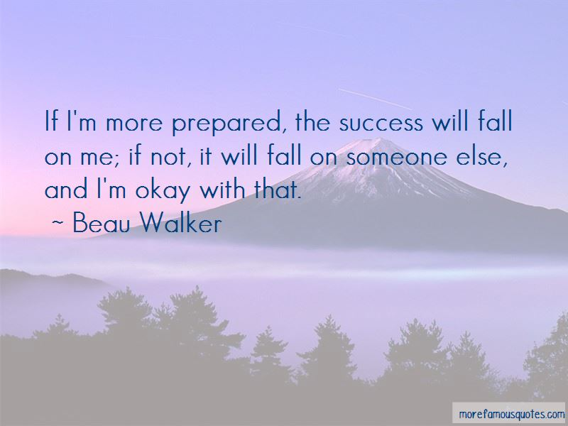 Beau Walker Quotes