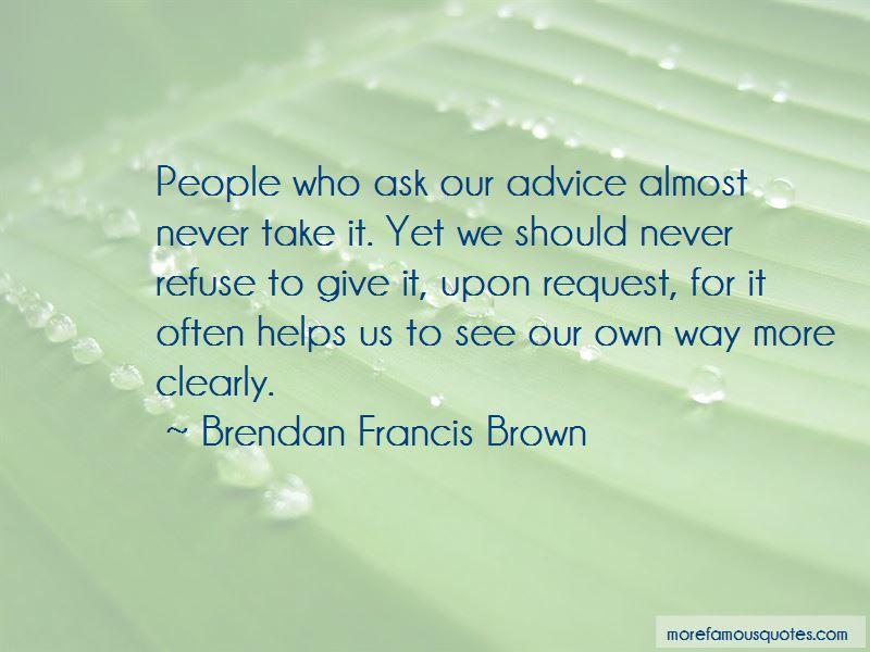 Brendan Francis Brown Quotes