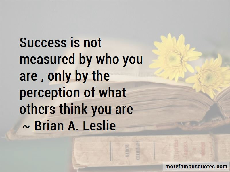 Brian A. Leslie Quotes Pictures 2