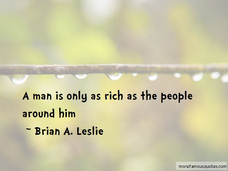 Brian A. Leslie Quotes Pictures 4
