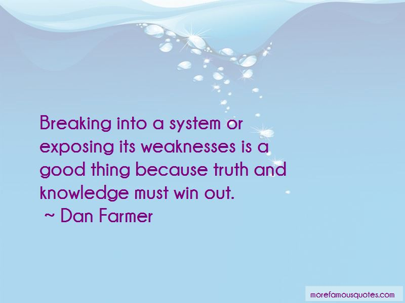 Dan Farmer Quotes Pictures 3