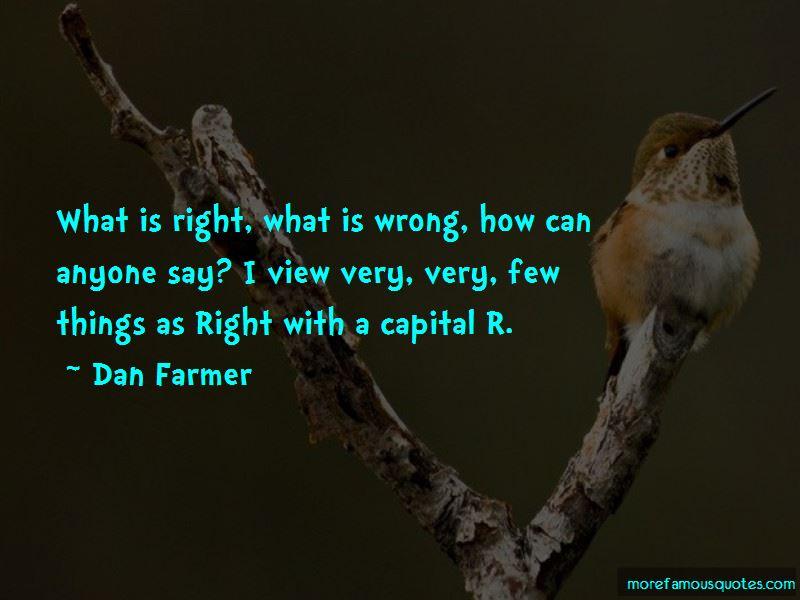 Dan Farmer Quotes Pictures 4