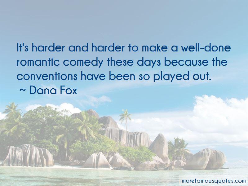 Dana Fox Quotes Pictures 3