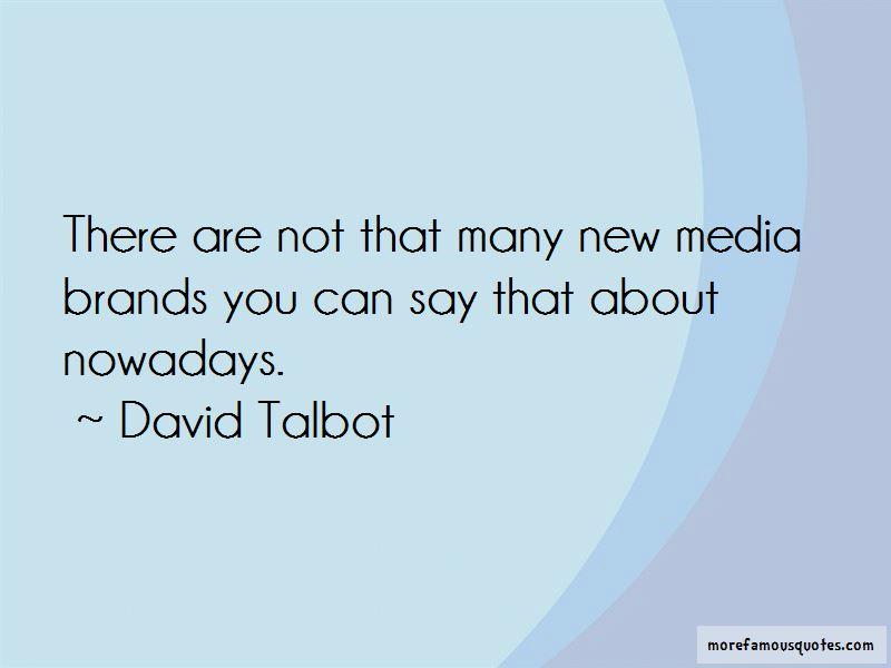 David Talbot Quotes Pictures 3