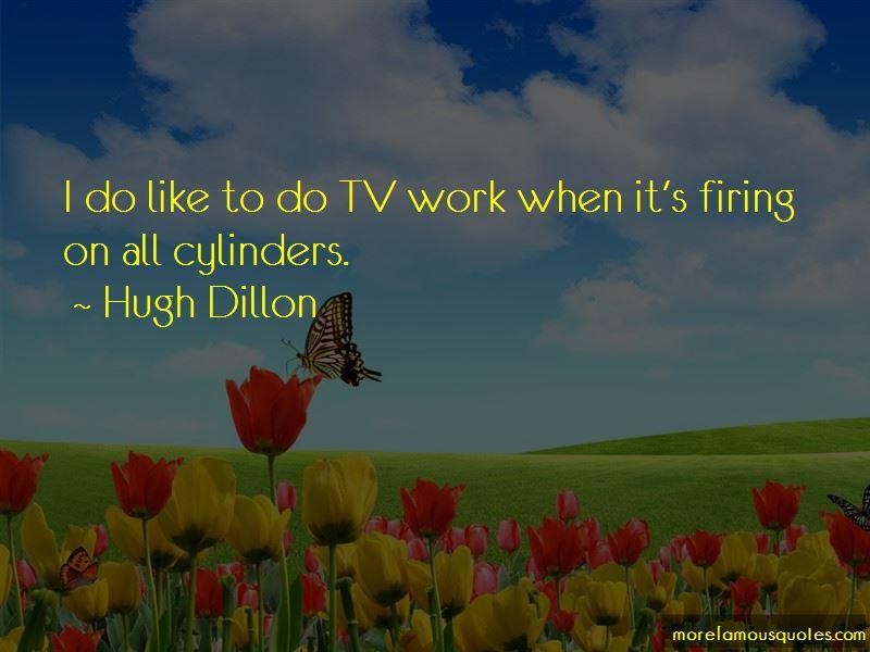 Hugh Dillon Quotes
