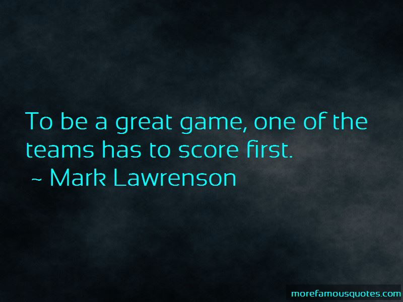 Mark Lawrenson Quotes Pictures 3