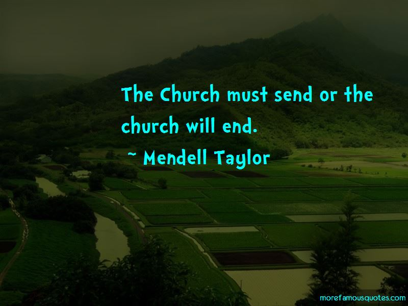 Mendell Taylor Quotes
