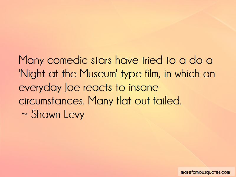 Shawn Levy Quotes