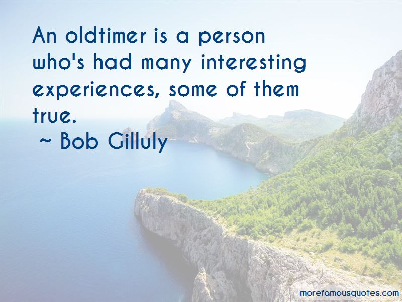 Bob Gilluly Quotes