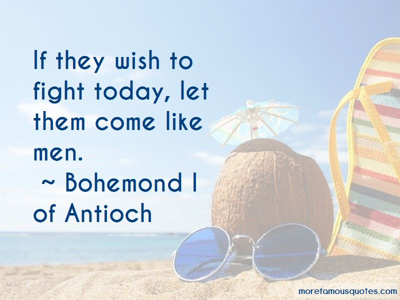 Bohemond I Of Antioch Quotes