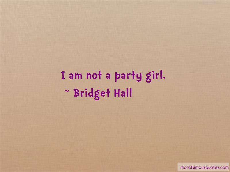 Bridget Hall Quotes Pictures 3