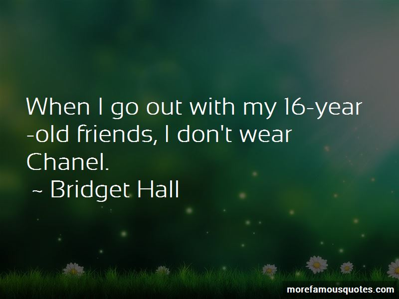 Bridget Hall Quotes