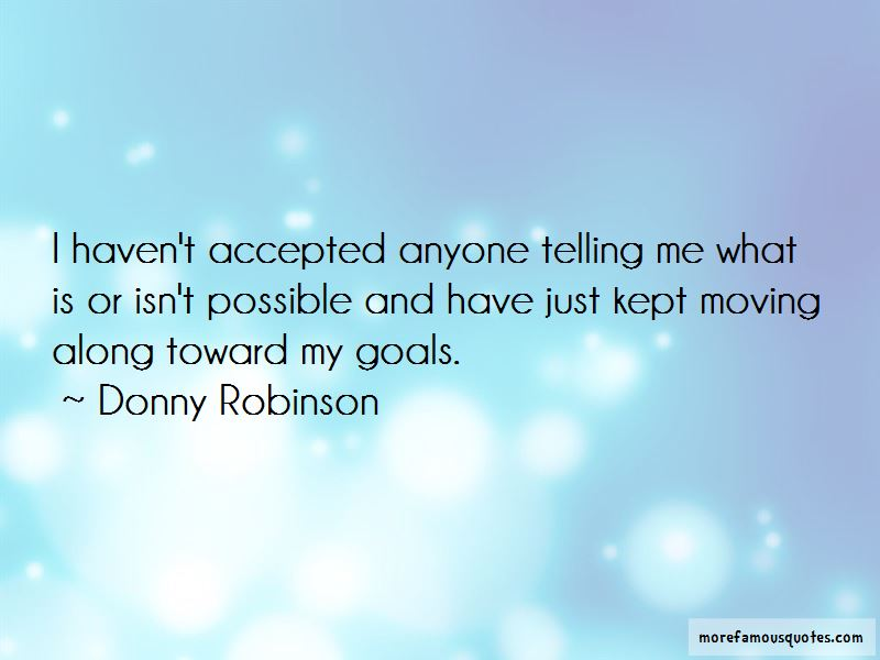 Donny Robinson Quotes Pictures 3