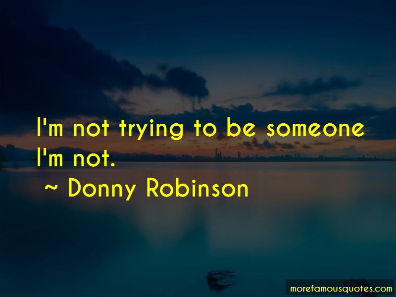 Donny Robinson Quotes