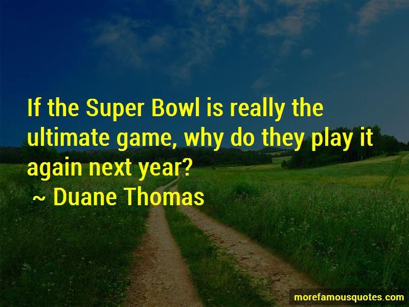 Duane Thomas Quotes