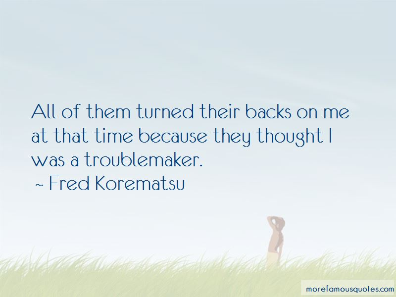 Fred Korematsu Quotes Pictures 3