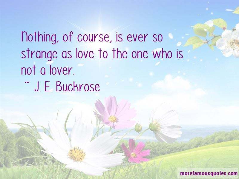 J. E. Buckrose Quotes Pictures 4