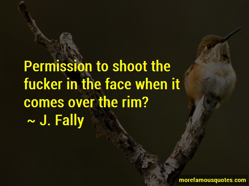 J. Fally Quotes Pictures 3