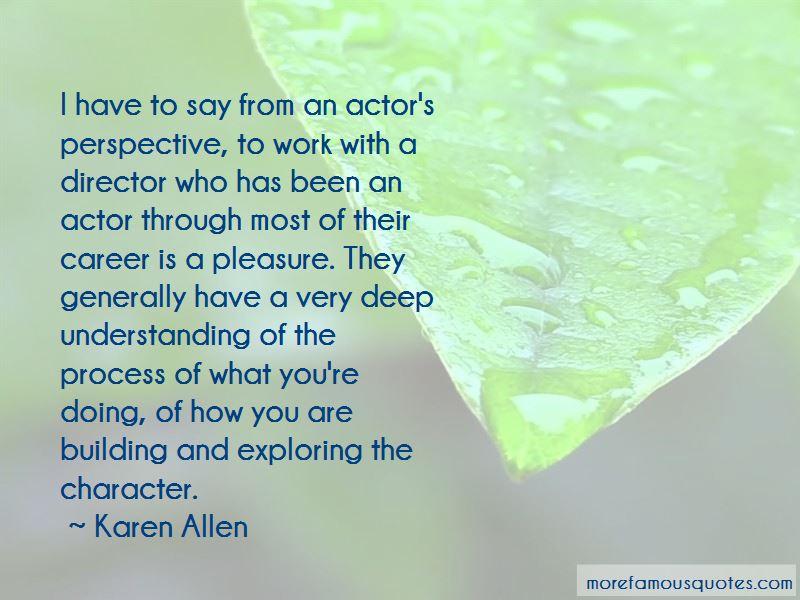 Karen Allen Quotes Pictures 2