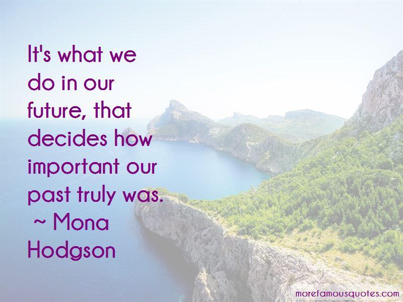 Mona Hodgson Quotes