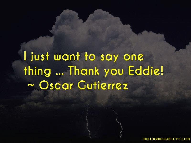Oscar Gutierrez Quotes Pictures 3
