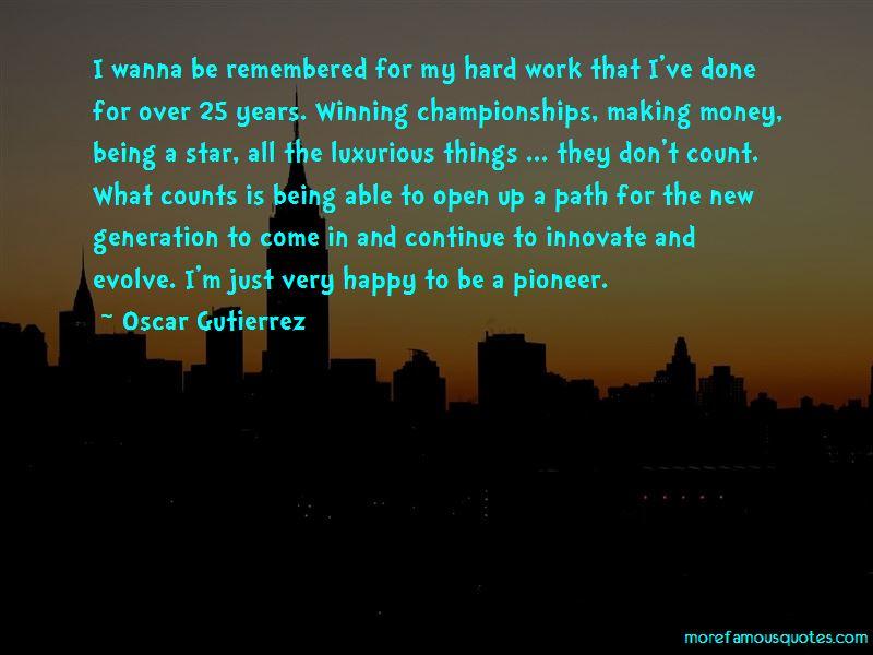 Oscar Gutierrez Quotes Pictures 4