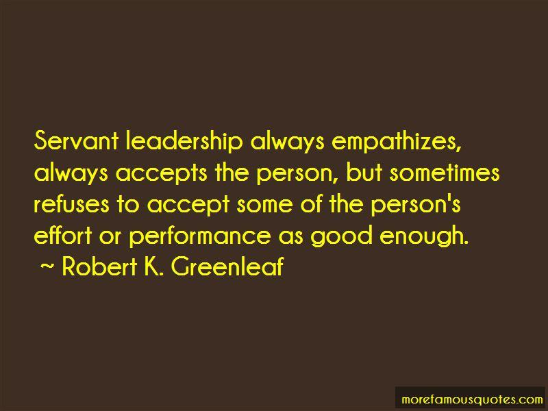 Robert K. Greenleaf Quotes Pictures 4