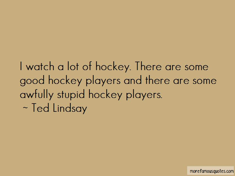 Ted Lindsay Quotes Pictures 2