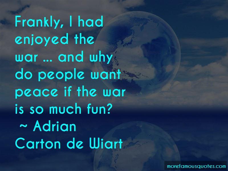 Adrian Carton De Wiart Quotes