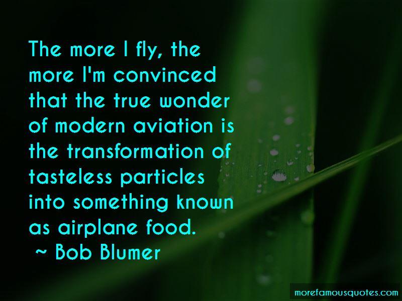 Bob Blumer Quotes Pictures 2