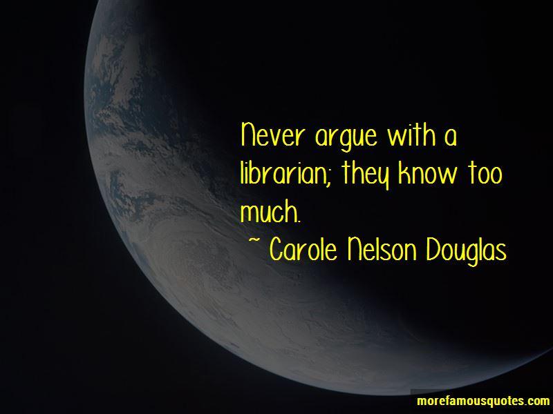 Carole Nelson Douglas Quotes