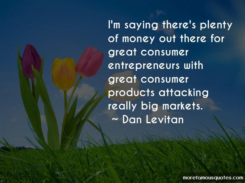 Dan Levitan Quotes Pictures 3