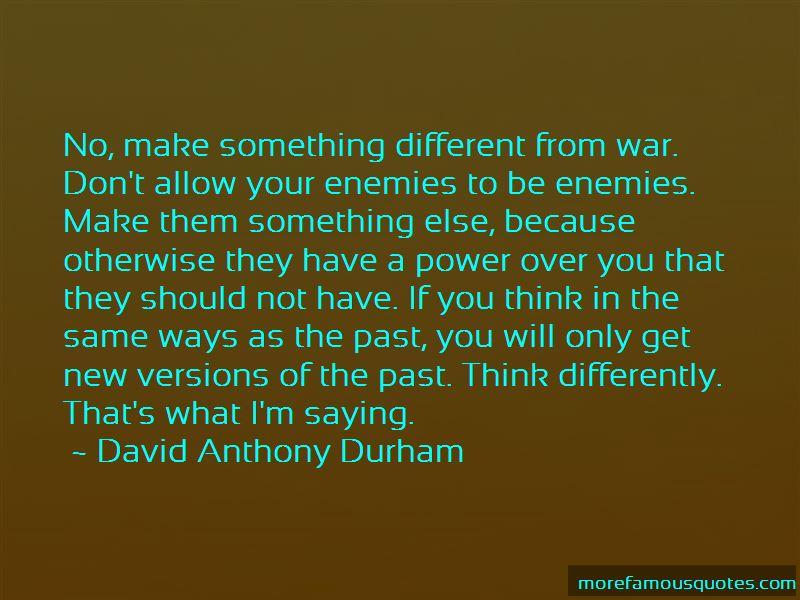 David Anthony Durham Quotes