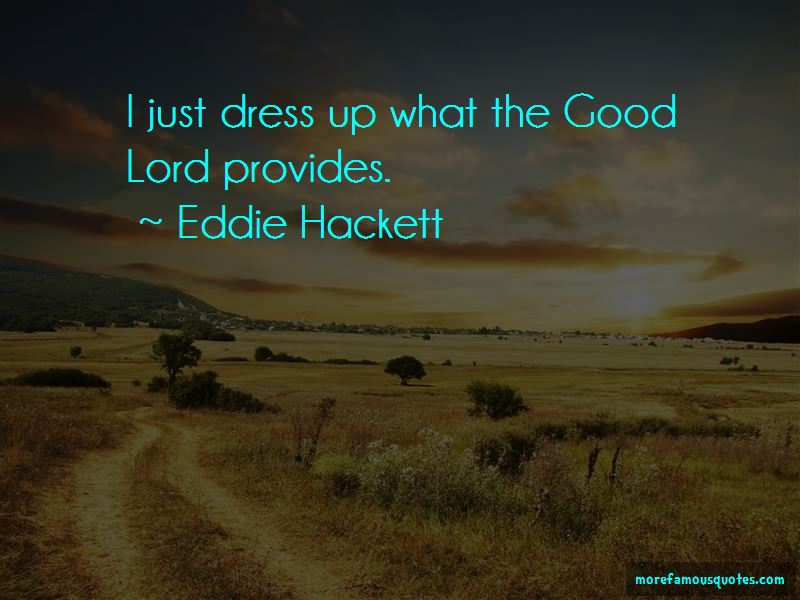 Eddie Hackett Quotes