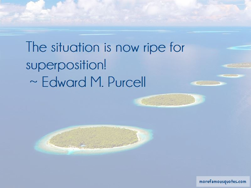 Edward M. Purcell Quotes Pictures 4