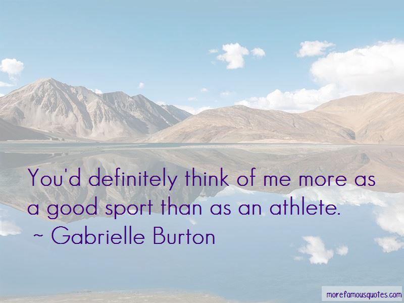 Gabrielle Burton Quotes