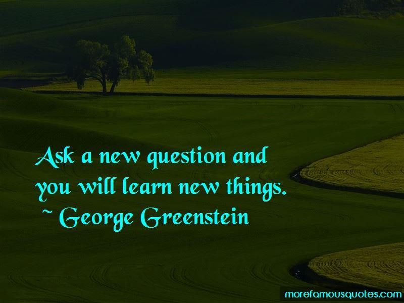 George Greenstein Quotes