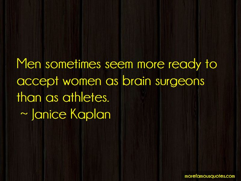 Janice Kaplan Quotes Pictures 2
