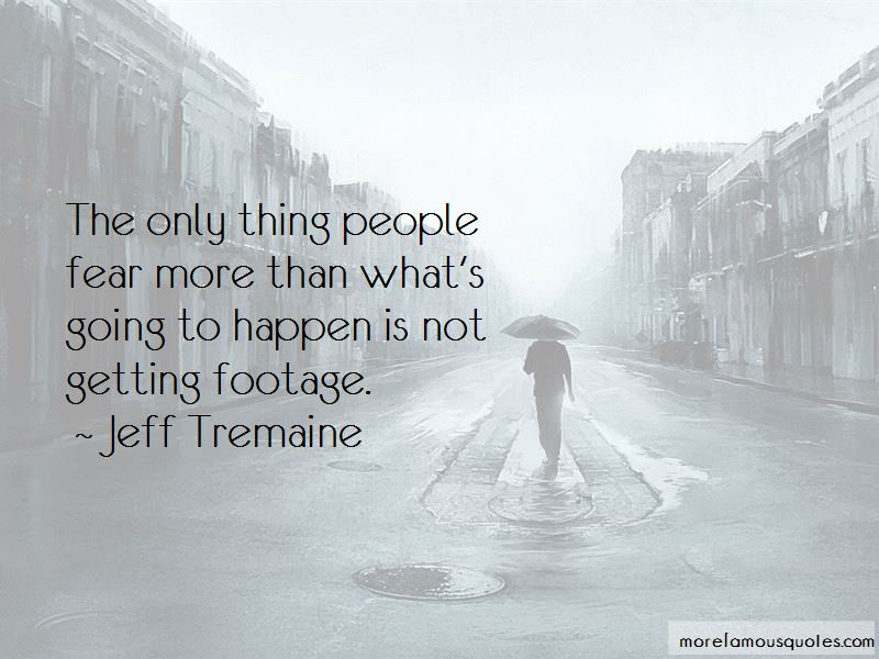 Jeff Tremaine Quotes Pictures 2