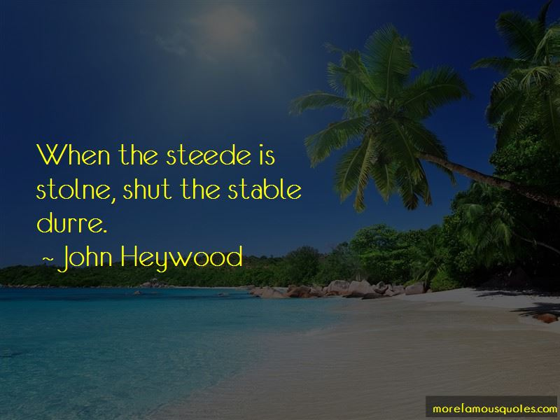 John Heywood Quotes Pictures 4