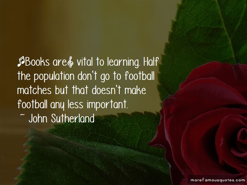 John Sutherland Quotes Pictures 4