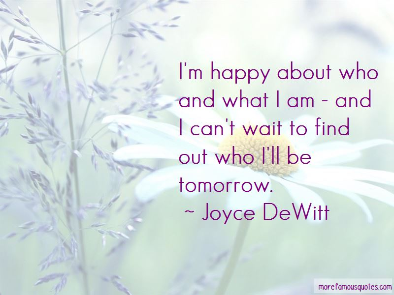 Joyce DeWitt Quotes