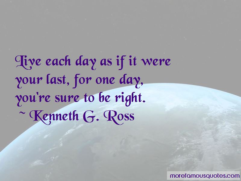 Kenneth G. Ross Quotes