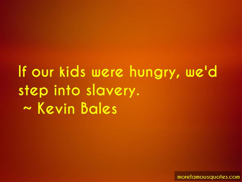 Kevin Bales Quotes Pictures 3
