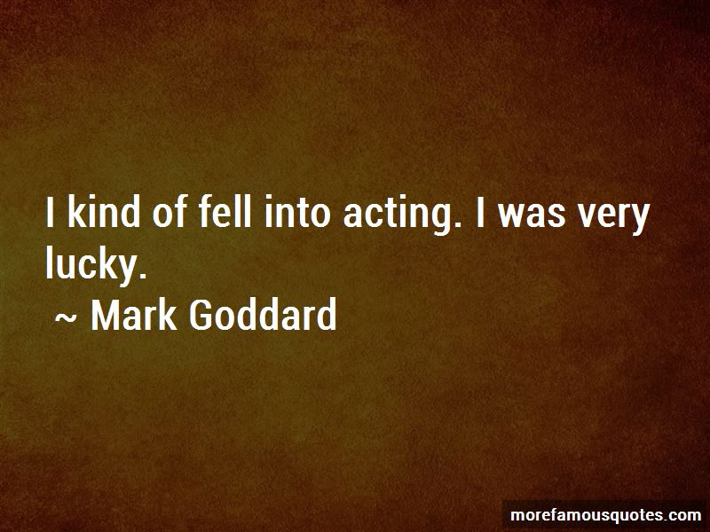 Mark Goddard Quotes Pictures 3