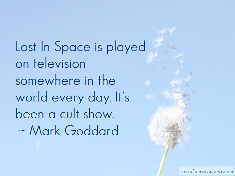Mark Goddard Quotes Pictures 4