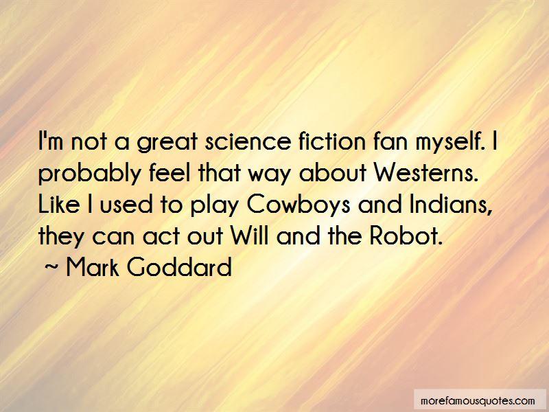 Mark Goddard Quotes