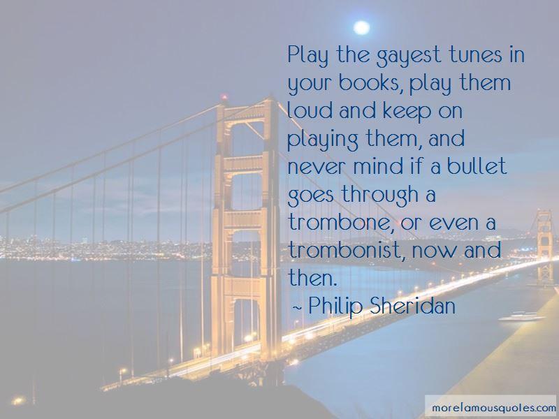 Philip Sheridan Quotes