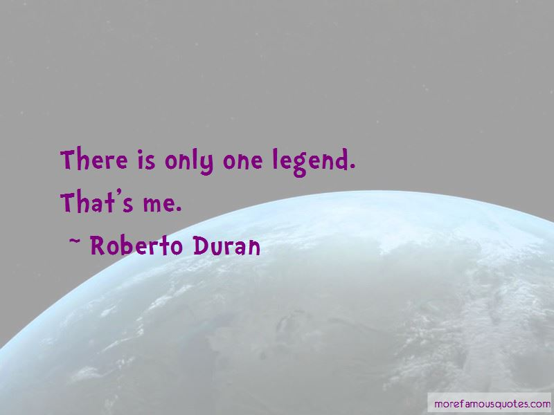 Roberto Duran Quotes Pictures 4
